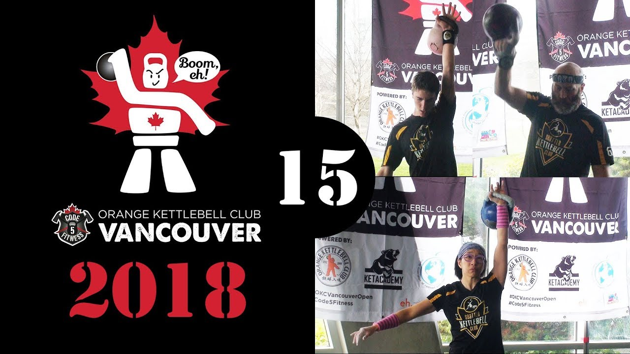 [Flight 15] 2018 OKCI Vancouver Open Kettlebell Sport Competition