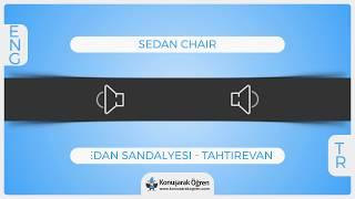 Sedan chair Nedir? Sedan chair İngilizce Türkçe Anlamı Ne Demek? Telaffuzu Nasıl Okunur?