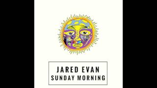 Jared Evan - Sunday Morning