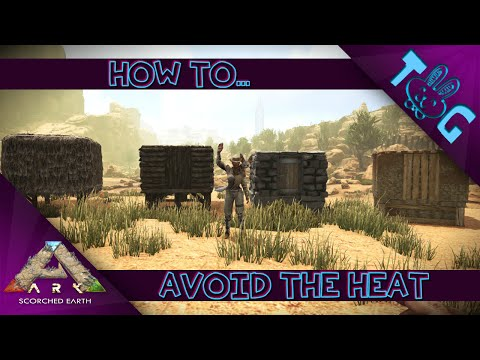 ARK: SCORCHED EARTH: HOW TO AVOID THE HEAT!!! which building is best
