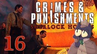 I DON'T NEED THE ROPES OKAY? - SHERLOCK HOLMES: CRIMES AND PUNISHMENTS - Part 16