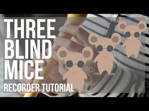 How To Play Three Blind Mice By Nursery Rhymes On Recorder (Tutorial)