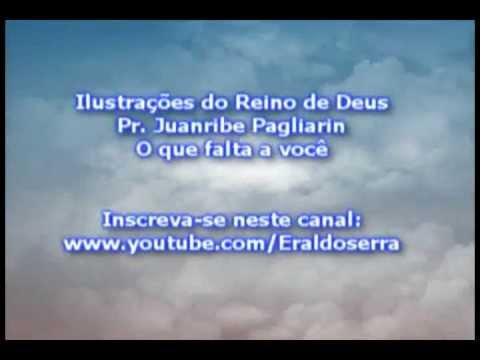 O que Falta a Você - Pr Juanribe Pagliarin