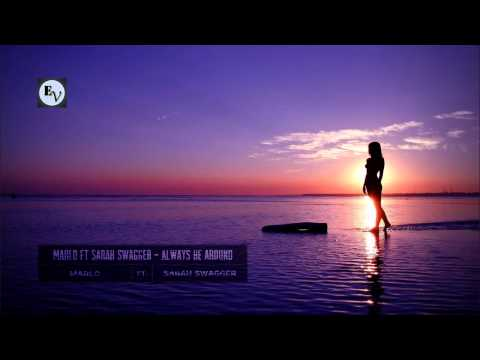 Marlo Ft Sarah Swagger - Always Be Around (original Mix) [HD HQ]