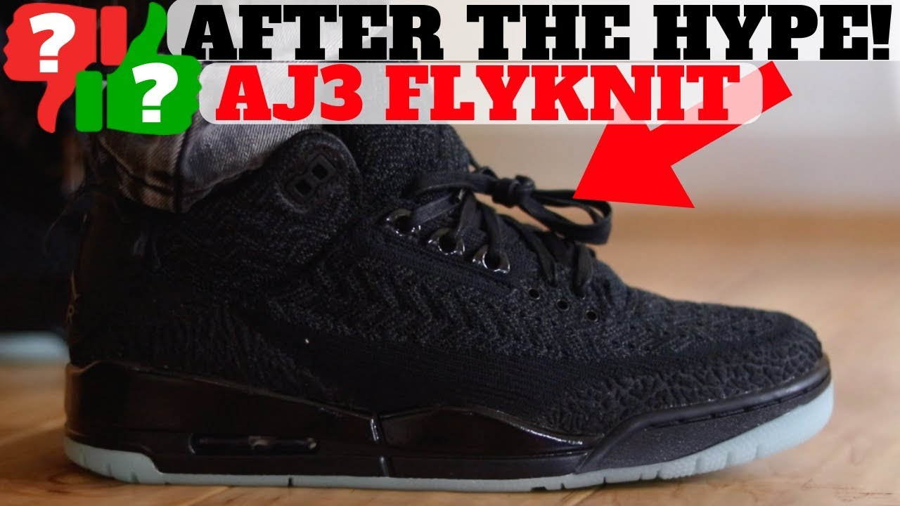 b26cf07c6d993 After The Hype  Air Jordan 3 Flyknit Worth Buying  - YouTube