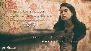"Behind The Story ""Kamu & Kenangan"" - Workshop Session"