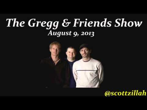 The Gregg & Friends Show 8-9-2013
