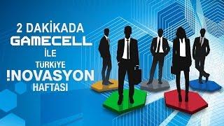 2 dakikada gamecell ile türkiye İnovasyon haftası 2016