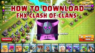 HOW TO DOWNLOAD FHX CLASH OF CLANS