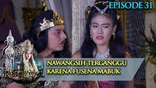 Raden Fusena Mabuk, Nawangsih Jadi Terganggu - Nyi Roro Kidul Eps 31