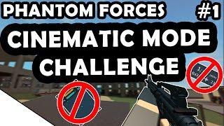 CINEMATIC MODE CHALLENGE #1 - ROBLOX PHANTOM FORCES