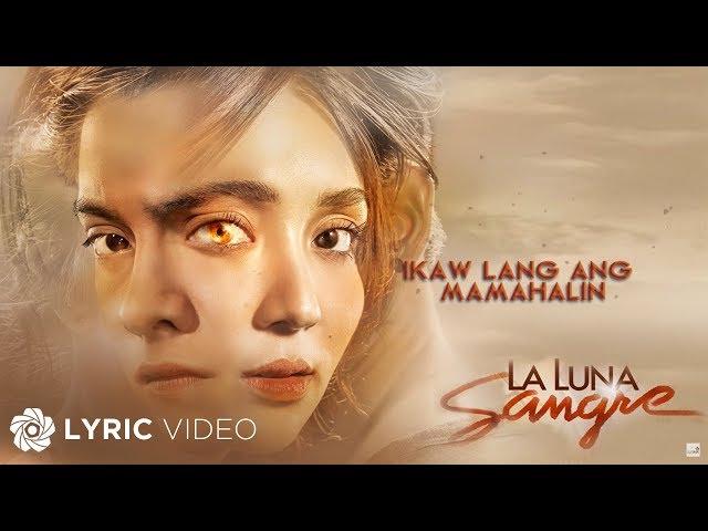 La Luna Sangre: Ikaw Lang Ang Mamahalin by KZ Tandingan (Official Lyric Video)