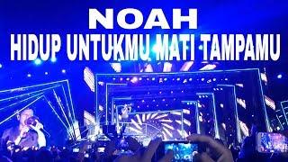 NOAH_HIDUP UNTUKMU MATI TANPAMU | Gempita 2019