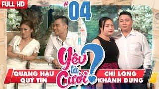 YÊU LÀ CƯỚI? | YLC #4 UNCUT | Quang Hậu - Quý Tín | Chí Long - Khánh Dung | 111117 💙 thumbnail