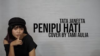 Download lagu Tata Janeeta - Penipu Hati cover by Tami Aulia Live Acoustic