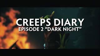 Dota 2 Creep's Diary - Dark Night