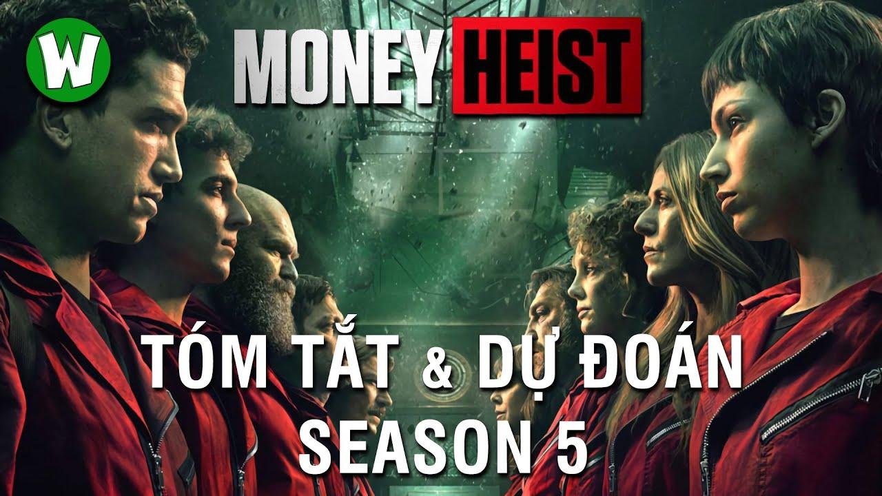 Tóm Tắt Money Heist (Phi Vụ Triệu �ô) Season 5 \u0026 Dự �oán Cái Kết