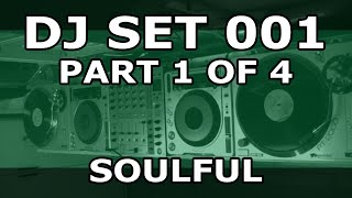 DJ Set #001 (Part 1 of 4) - Soulful and Funky House