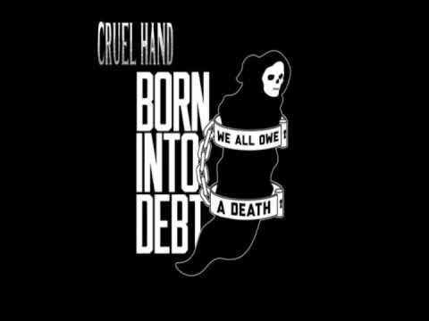 Cruel Hand - Born Into Debt, We All Owe A Death EP Full Album