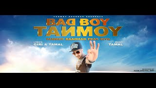 TANMOY SAADHAK - BAD BOY TANMOY | feat DIYA | RAP Anthem Of 2015 | OFFICIAL