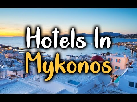 Best Hotels in Mykonos - Top 5 Hotels In Mykonos, Greece