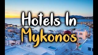 Best Hotels in Mykonos - Top 5 Hotels In Mykonos, Greece