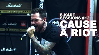 CAUSE A RIOT || Live S.Kärt Sessions #12