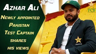 Newly appointed Pakistan Test Captain Azhar Ali shares his views on the road ahead