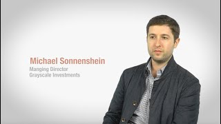 Transitioning from Banking to Cryptocurrency -- Michael Sonnenshien Grayscale Investments