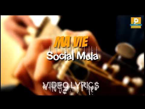 Ma vie by social mula (official video lyrics)
