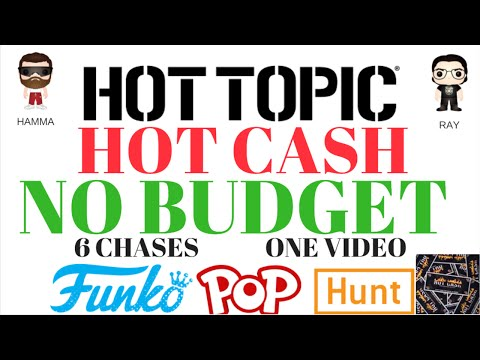 HOT TOPIC | HOT CASH | NO BUDGET!!!! SIX CHASES | FUNKO POP HUNTING