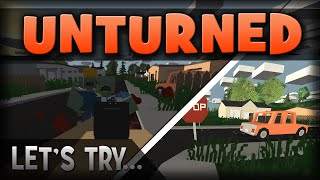 Unturned! :: Zombie Survival Sandbox - DayZ + Roblox + Minecraft!? [Let's Try]