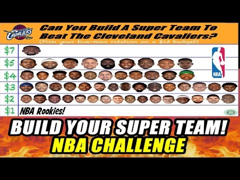 CAN YOU BUILD A SUPER TEAM TO BEAT THE CLEVELAND CAVALIERS? SQUAD BUILDER! NBA CHALLENGE