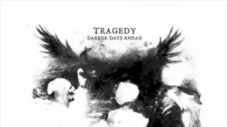 Tragedy - To Earth Like Dust