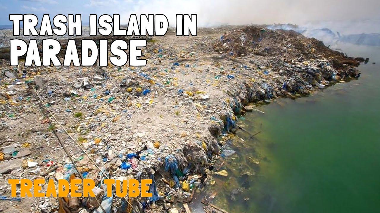 TRASH ISLAND IN PARADISE