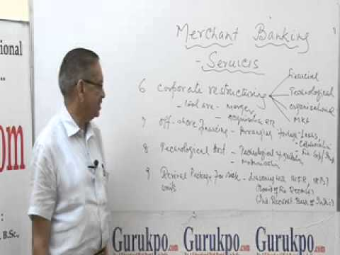 Merchant Bankers-Services part-II Lecture, MBA  by Mr. B.K.Jain.