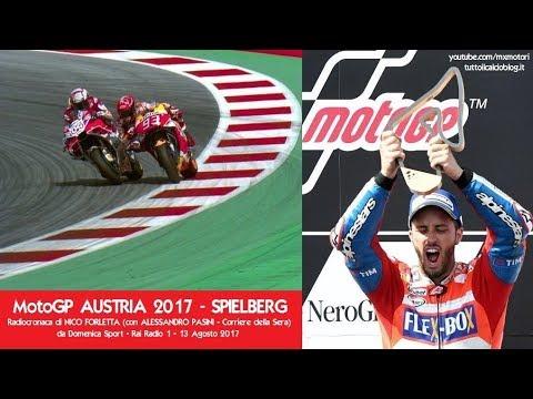 MotoGP AUSTRIA 2017 - Radiocronaca di Nico Forletta - ANDREA DOVIZIOSO vince a Spielberg (Radio Rai)