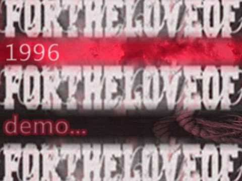 FORTHELOVEOF... - Noreaster - 1996 demo song