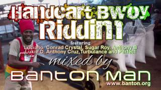 Handcart Bwoy Riddim mixed by Banton Man