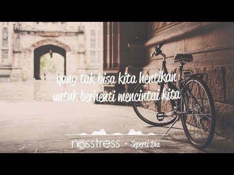 NOSSTRESS - SEPERTI DIA ( Lirik )