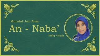 Video Surat An - Naba vokal Hj. Wafiq Azizah - Murattal Juz Amma [NEW] [HD] download MP3, 3GP, MP4, WEBM, AVI, FLV Juni 2018