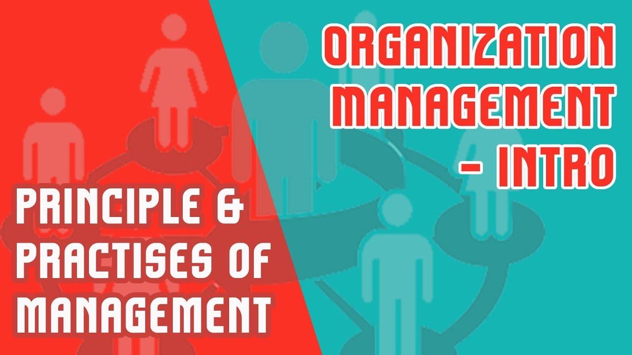 Principles and Practice of Management- Introduction | Organization |  Management Mod 1 Part 1