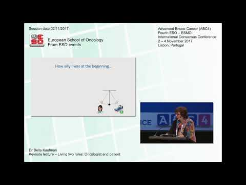 Bella Kaufman - Keynote lecture: Living two roles: oncologist and patient