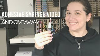 Precision Adhesive Syringe Video - Giveaway Closed