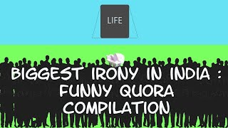 What is the biggest irony in India? | Funny Quora Compilation