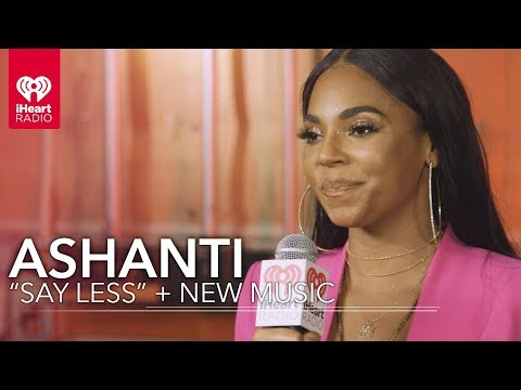 """Ashanti """"Say Less"""" + New Music 