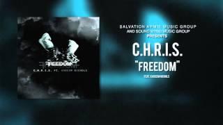 C.H.R.I.S. - Freedom featuring Kadeem Nichols (Produced by FeedMeSTK) [Official Audio]