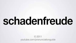 How to Pronounce Schadenfreude