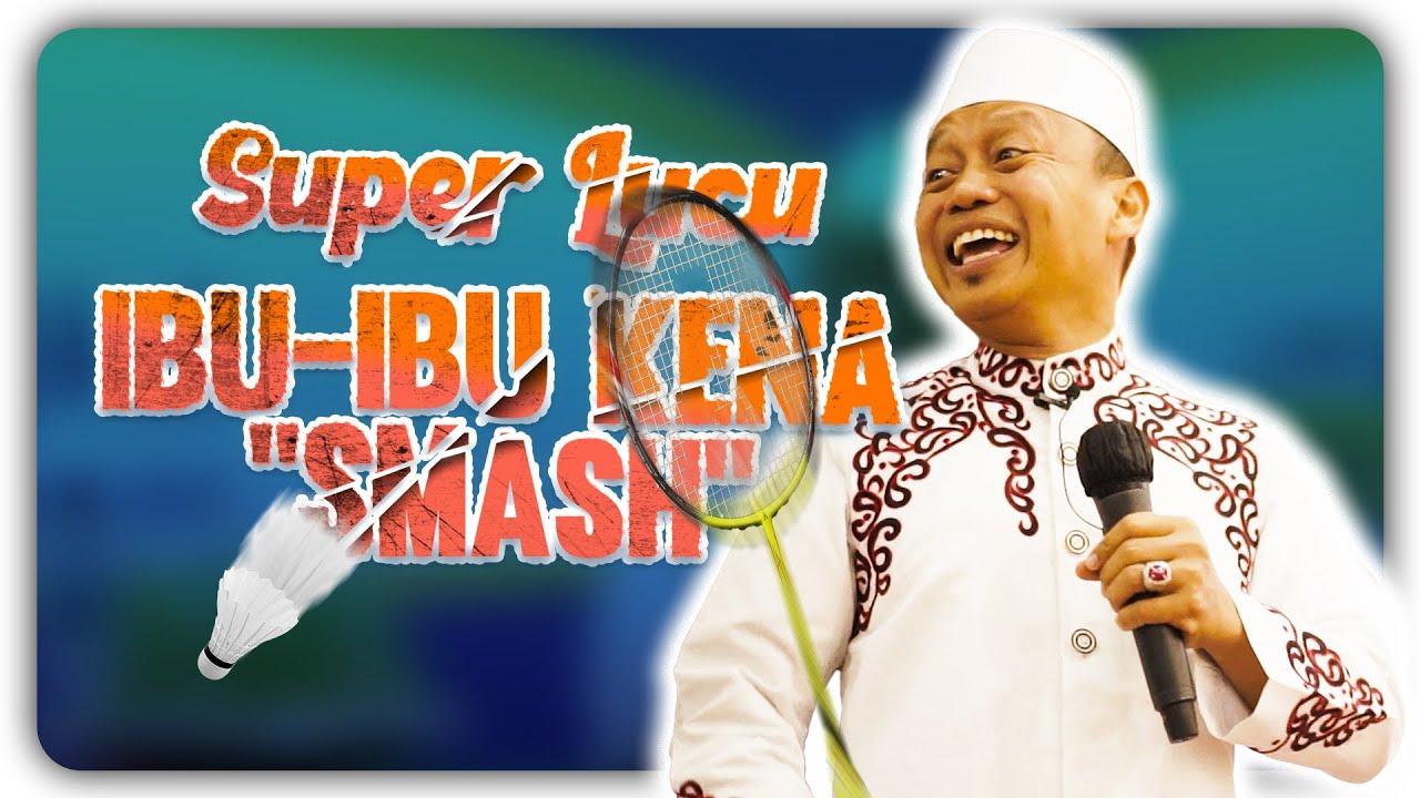 Download Ustad Das'ad Latif  Super Lucu Ibu-ibu di smash bapak-bapak kena juga