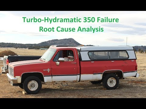 Chevy Turbo 350 Failure Root Cause Anaylsis - YouTube